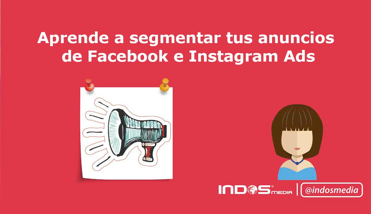 Segmentar anuncios facebook e instagram