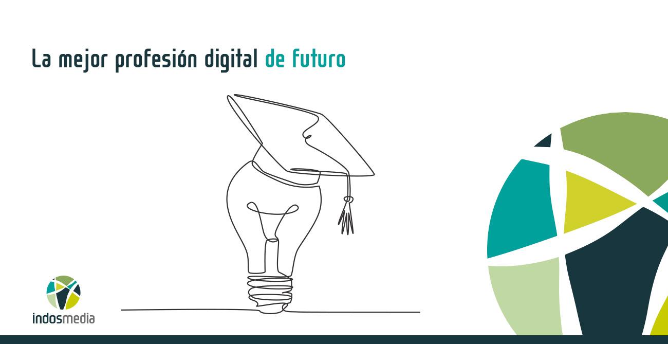 La Mejor Profesión Digital de Futuro