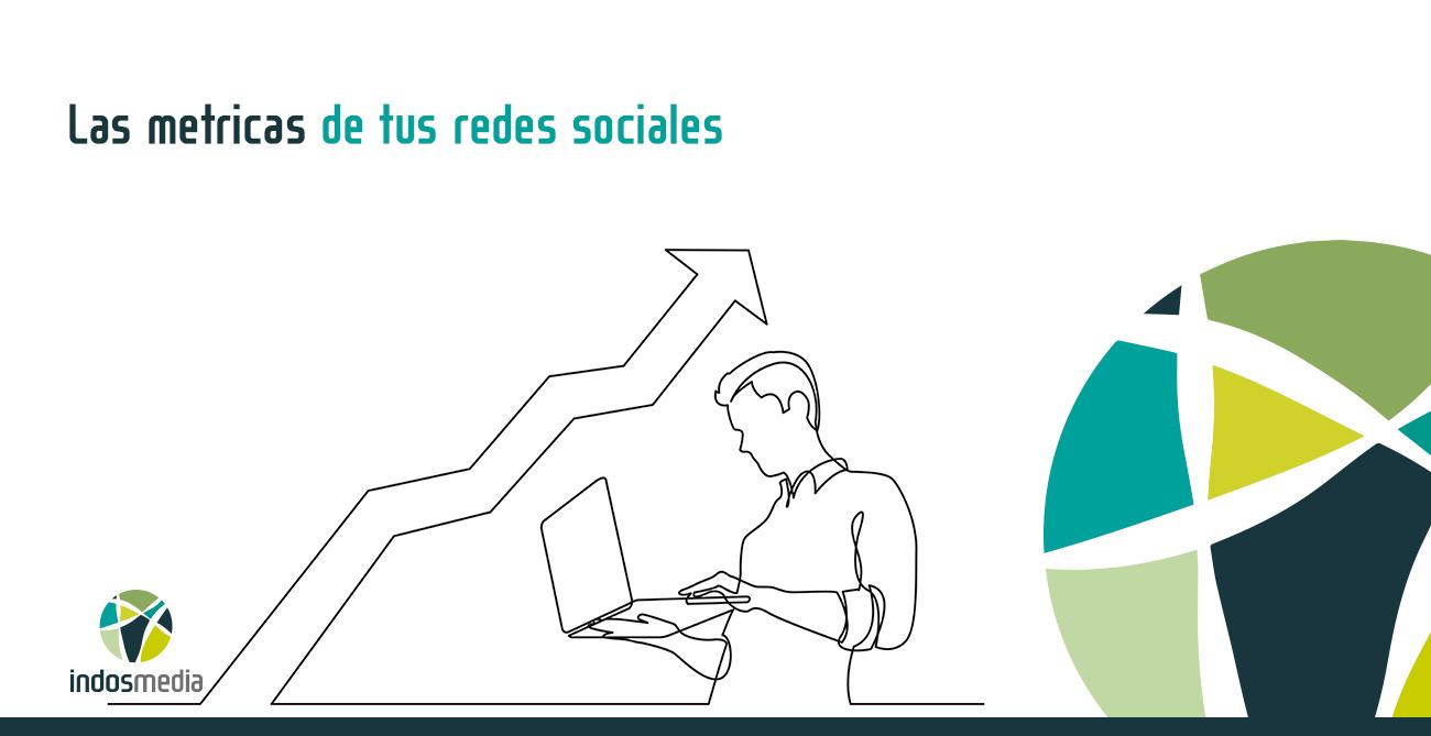 Las metricas de tus redes sociales